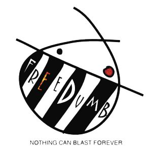 freedumb-nothing-can-blast-forever